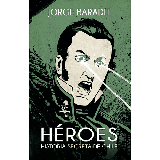 Heroes Historia Secreta De Chile
