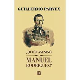 ¿Quien Asesino A Manuel Rodriguez?