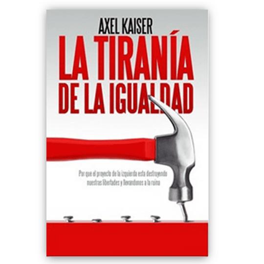 Tirania De La Igualdad, La