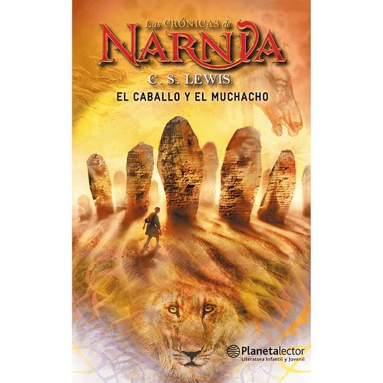 Las Cronicas De Narnia 3, El Caballo Y El Muchacho