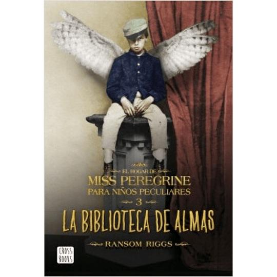 Hogar De Miss Peregrine Para Niños Peculiares 3, La Biblioteca De Las Almas