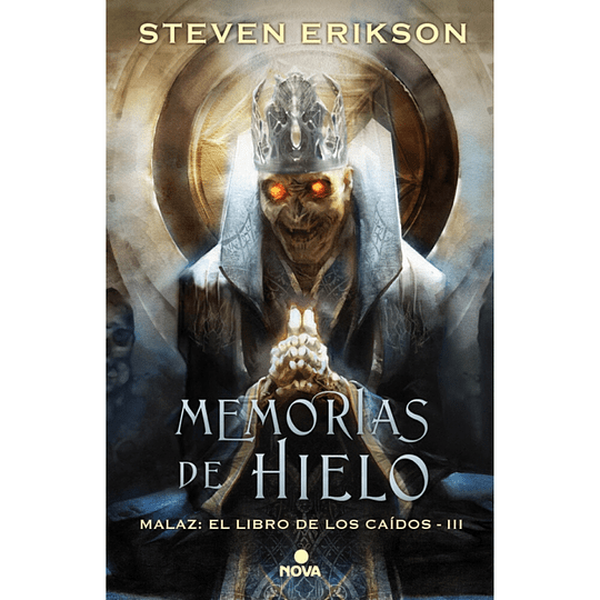 Memorias de Hielo. Malaz: EL Libro de los Caidos III