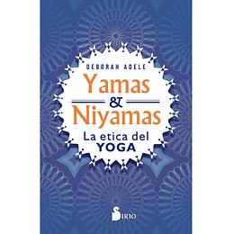 Yamas Y Niyamas La Etica Del Yoga
