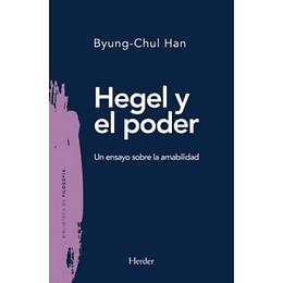 Hegel y el poder. Un ensayo sobre la amabilidad