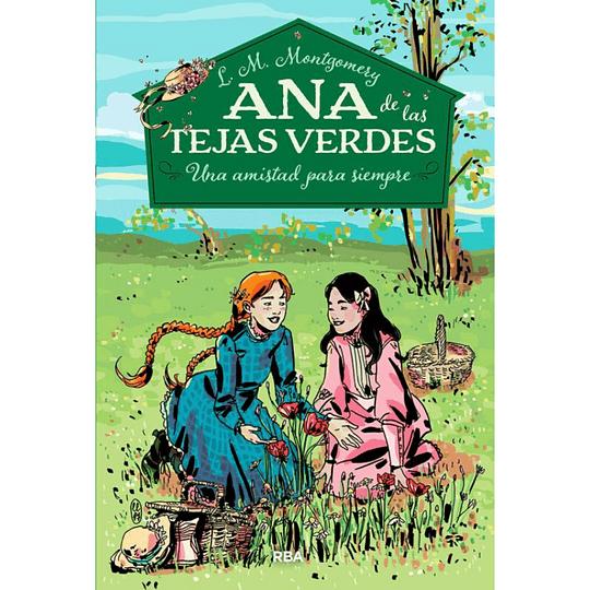 Ana De Las Tejas Verdes 2, Una Amistad Para Siempre