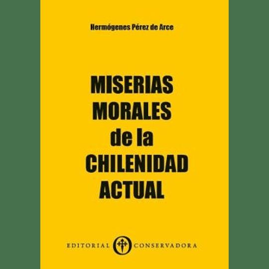 Miserias Morales De La Chilenidad Actual