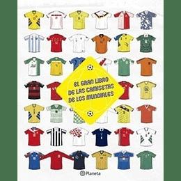 El Gran Libro De Las Camisetas De Los Mundiales