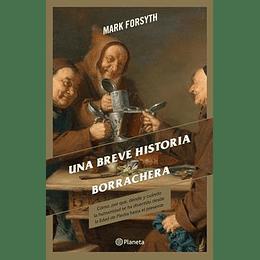 Una Breve Historia De La Borrachera