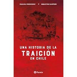 Una Historia De La Traicion En Chile