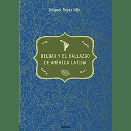 Bilbao Y El Hallazgo De America Latina