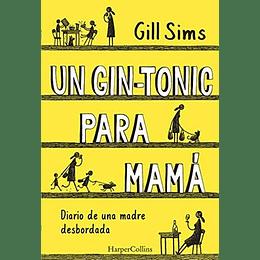 Un Gin Tonic Para Mama Diario De Una Madre Desbordada