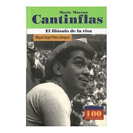 Mario Moreno Cantinflas El Filosofo De La Risa