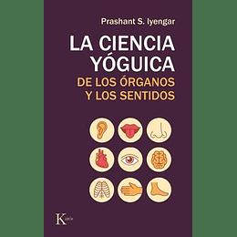 La Ciencia Yoguica De Los Organos Y Los Sentidos