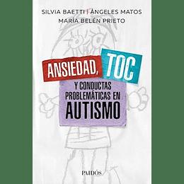 Ansiedad, Toc Y Problematicas En Autismo