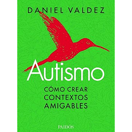 Autismo, Como Crear Contextos Amigables