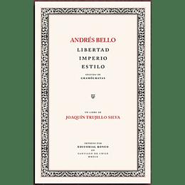 Andres Bello Libertad Imperio Estilo
