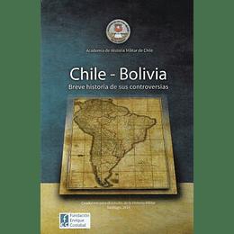 Chile Bolivia Breve Historia De Sus Controversias