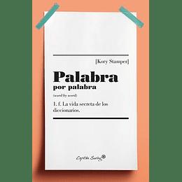 Palabra Por Palabra, La Vida Secreta De Los Diccionarios