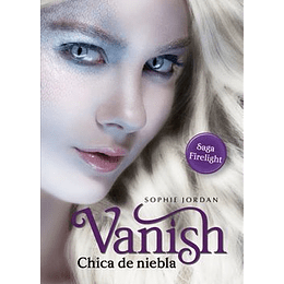Vanish Chica De Niebla - Saga Firelight 2