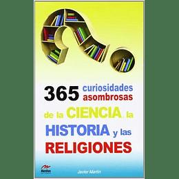 365 Curiosidades Asombrosas De La Ciencia, La Historia Y Las Religiones