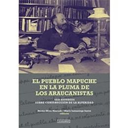 El Pueblo Mapuche En La Pluma De Los Araucanistas