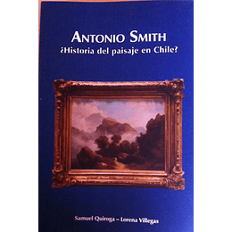 Antonio Smith ¿Historia Del Paisaje De Chile?