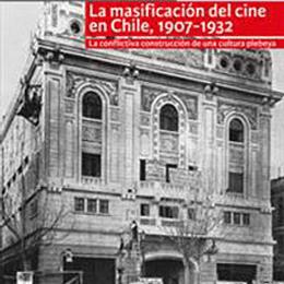 Masificacion Del Cine En Chile 1907 1932, La