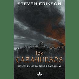 Malaz: El Libro De Los Caidos 6, Los Cazahuesos