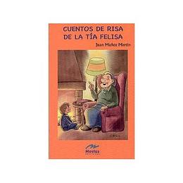 Cuentos De Risa De La Tia Felisa