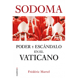 Sodoma, Poder Y Escandalos En El Vaticano