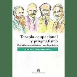 Terapia Ocupacional Y Pragmatismo Contribuciones Teoricas Para La Practica