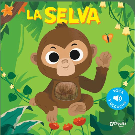 Toca Y Escucha - La Selva