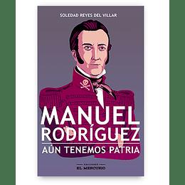 Manuel Rodriguez Aun Tenemos Patria