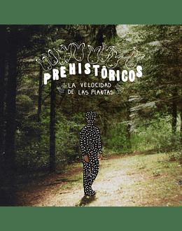 Prehistóricos / La Velocidad de las Plantas / CD