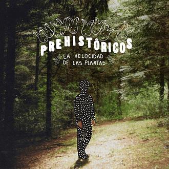 Prehistóricos - La Velocidad de las Plantas (CD)