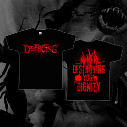 DEFACING  Destroying Your Dignity SHIRT