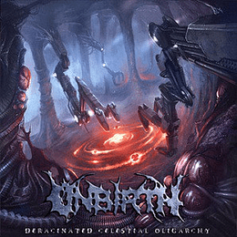UNBIRTH - Deracinated Celestial Oligarchy CD