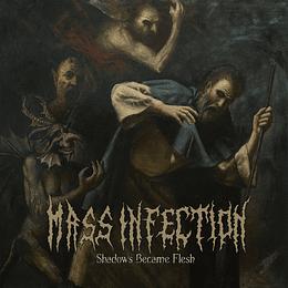 MASS INFECTION - Shadows Became Flesh CD