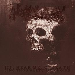 ENCOFFINATION - III: Hear Me, O' Death (Sing Thou Wretched Choirs) CD
