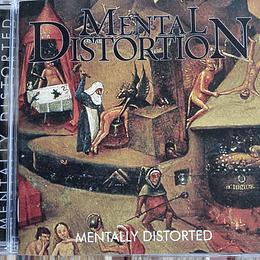 MENTAL DISTORTION - Mentally Distorted CD