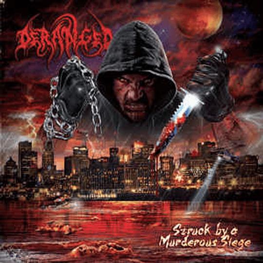 LP - DERANGED -  Struck by a Murderous Siege VINYL