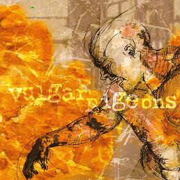 CD - VULGAR PIGEONS - Burning Episode