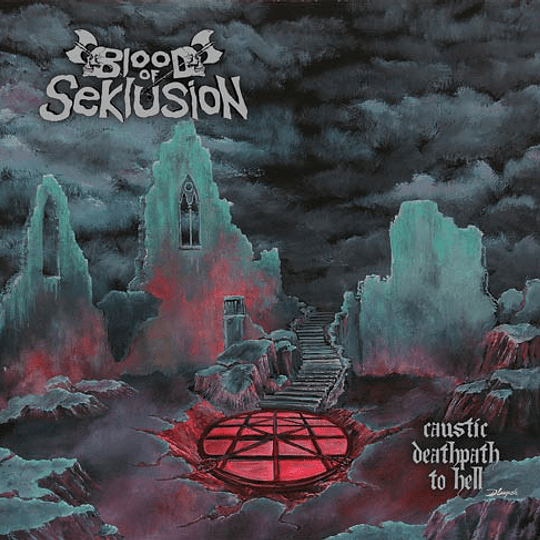 CD - BLOOD OF SEKLUSION - Caustic Deathpath To Hell