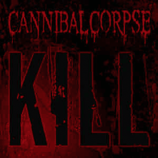 CD - CANNIBAL CORPSE - Kill