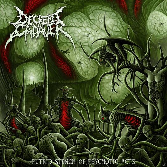 DECREPIT CADAVER -  Putrid Stench of Psychotic Acts CD