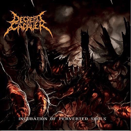 DECREPIT CADAVER - Incubation of Perverted Souls CD
