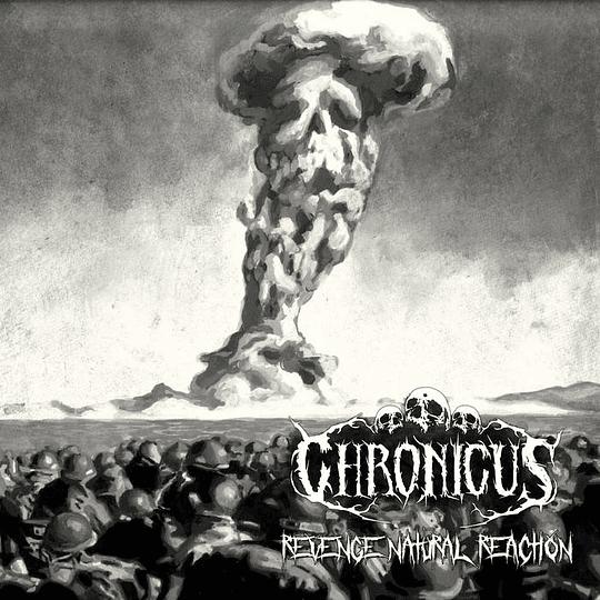 CHRONICUS - Revenge, Natural Reaction CD