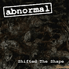 ABNORMAL  Shifted The Shape  CD