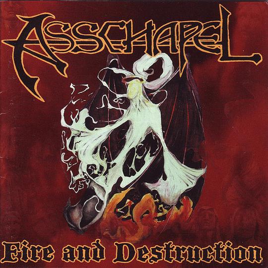 ASSCHAPEL  Fire And Destruction CD