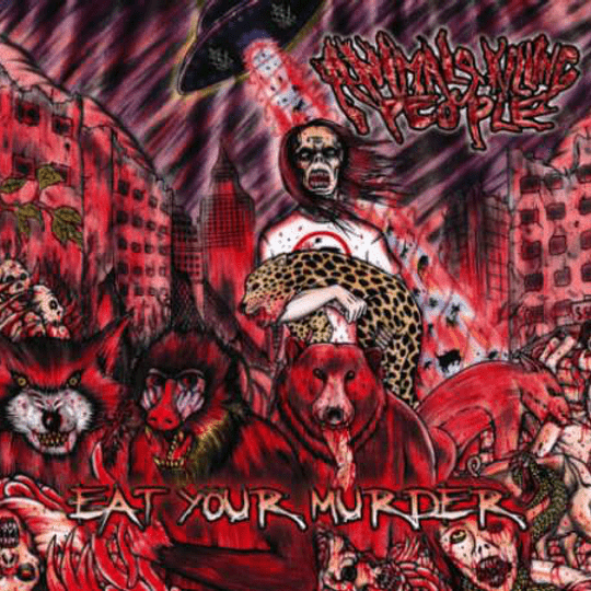 ANIMALS KILLING PEOPLE - Eat Your Murder  CD